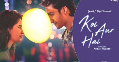 Koi Aur Hai Lyrics - Ankit Tiwari | Tanzeel Khan