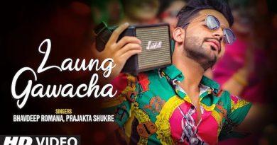 Laung Gawacha Lyrics Bhavdeep Romana x Prajakta Shukre