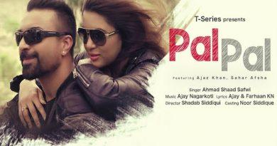 Pal Pal Lyrics Ahmad Shaad Safwi | Ajaz Khan, Sahar Afsha