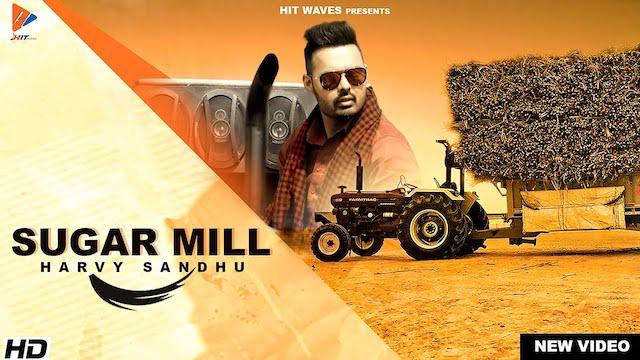 Sugar Mill Lyrics Harvy Sandhu | Kamaad