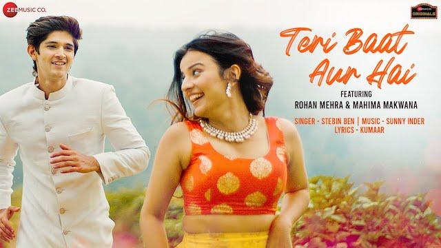 Teri Baat Aur Hai Lyrics Stebin Ben