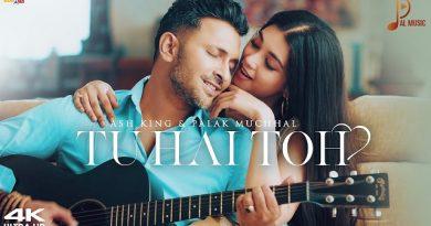 Tu Hai Toh Lyrics - Palak Muchhal & Ash King