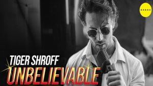 Unbelievable Lyrics Tiger Shroff