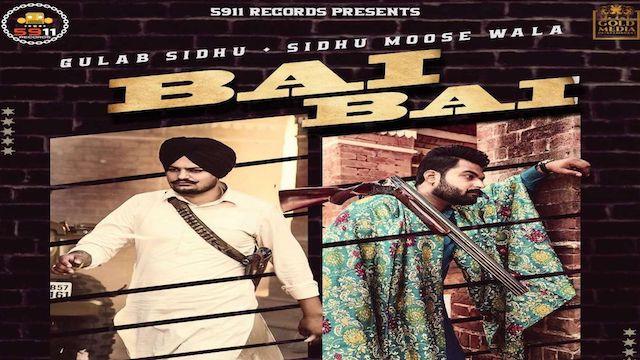 Bai Bai Lyrics Sidhu Moose Wala | Gulab Sidhu