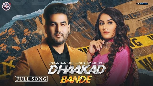 Dhaakad Bande Lyrics Joban Sandhu | Gurlez Akhtar