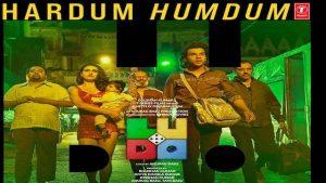 Hardum Humdum Lyrics Arijit Singh | Ludo