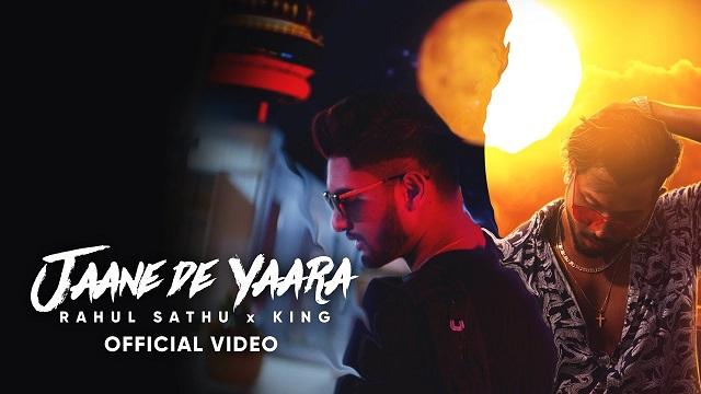 Jaane De Yaara Lyrics Rahul Sathu | King
