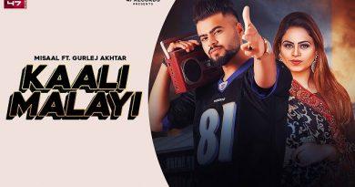 Kaali Malayi Lyrics Misaal | Gurlez Akhtar