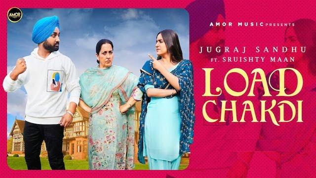 Load Chakdi Lyrics Jugraj Sandhu