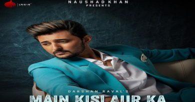 Main Kisi Aur Ka Lyrics Darshan Raval