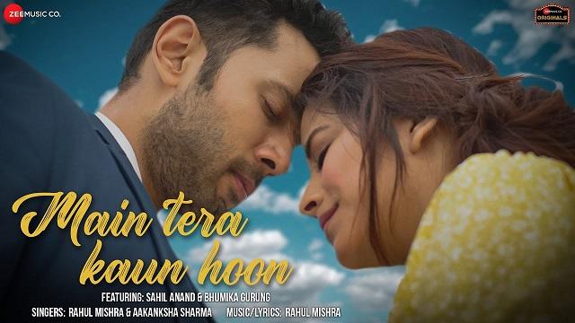 Main Tera Kaun Hoon Lyrics Rahul Mishra   Aakanksha Sharma