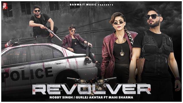 Revolver Lyrics Nobby Singh x Gurlez Akhtar