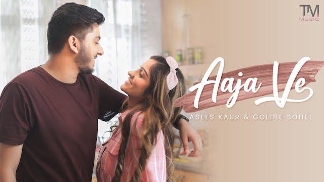 Aaja Ve Lyrics Asees Kaur | Goldie Sohel