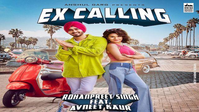 Ex-Calling Lyrics Rohanpreet Singh
