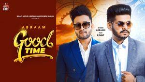 Good Time Lyrics - Abraam   R Nait