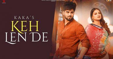 Keh Len De Lyrics - Kaka | Inder Chahal, Himanshi Khurana