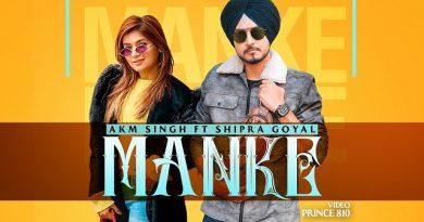 Manke Lyrics - Akm Singh x Shipra Goyal