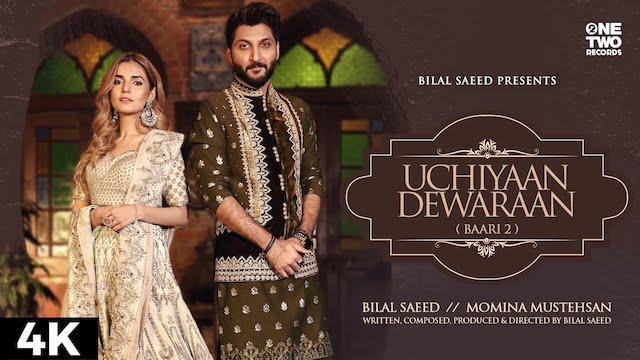 Uchiyaan Deewaraan Lyrics Bilal Saeed | Baari 2