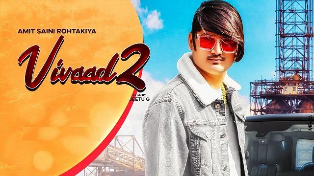 Vivaad 2 Lyrics Amit Saini Rohtakiya