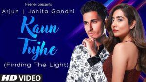 Kaun Tujhe Lyrics Arjun | Jonita Gandhi