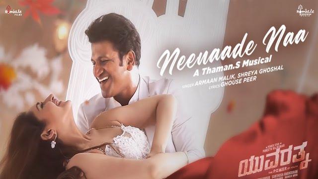 Neenaade Naa Lyrics Yuvarathnaa
