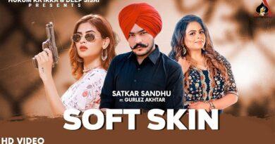 Soft Skin Lyrics Satkar Sandhu | Gurlez Akhtar
