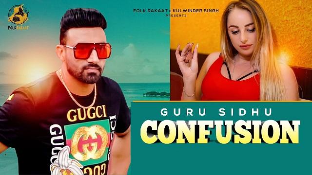 Confusion Lyrics Guru Sidhu