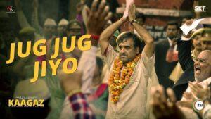 Jug Jug Jiyo Lyrics Kaagaz | Rahul Jain