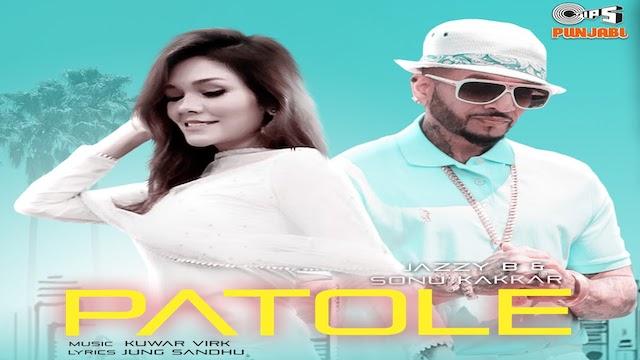 Patole Lyrics Jazzy B | Sonu Kakkar