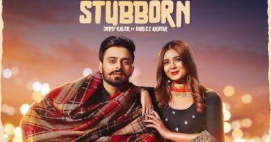 Stubborn Lyrics Jimmy Kaler Gurlez Akhtar