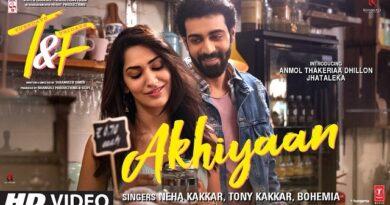 Akhiyaan Lyrics Neha Kakkar & Bohemia | T&F