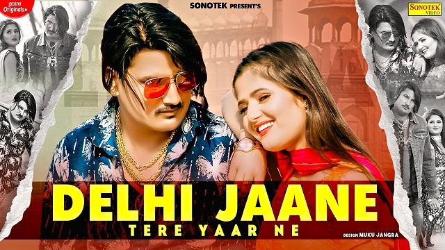 Delhi Jaane Tere Yaar Ne Lyrics Amit Saini Rohtakiya