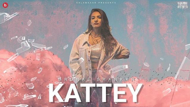 Kattey Lyrics Mrunal Shankar