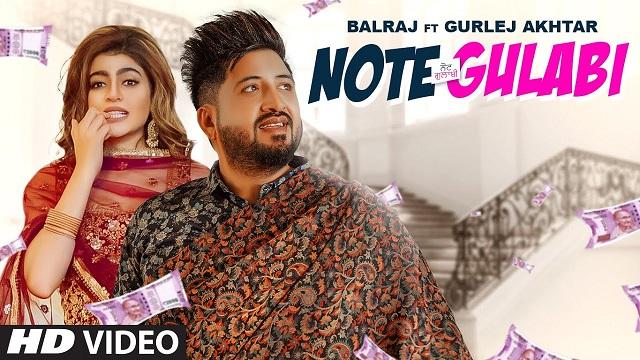 Note Gulabi Lyrics Balraj | Gurlej Akhtar