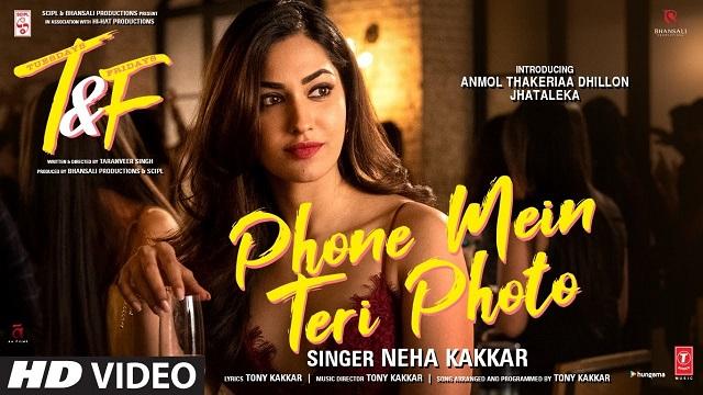 Phone Mein Teri Photo Lyrics Neha Kakkar | T & F