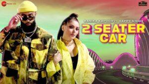 2 Seater Car Lyrics Kanika Kapoor | Happy Singh