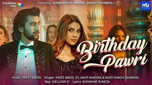 Birthday Pawri Lyrics Meet Bros | Mellow D
