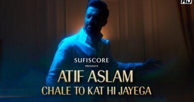 Chale To Kat Hi Jayega Lyrics Atif Aslam