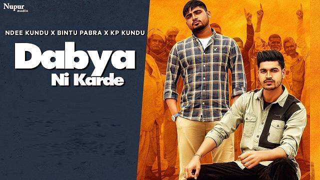 Dabya Ni Karde Lyrics Ndee Kundu | Bintu Pabra