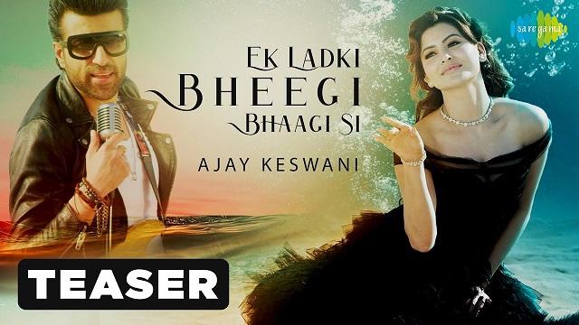 Ek Ladki Bheegi Bhagi Si Lyrics Ajay Keswani   Urvashi Rautela