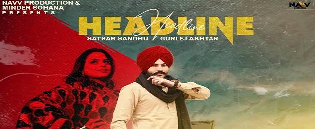 Headline Lyrics Satkar Sandhu | Gurlez Akhtar