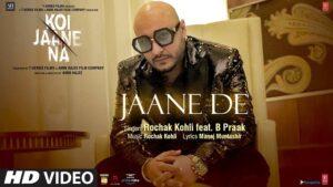 Jaane De Lyrics B Praak | Koi Jaane Na