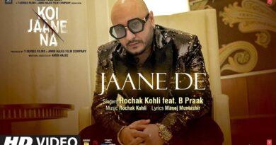 Jaane De Lyrics B Praak   Koi Jaane Na