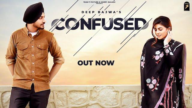 Confused Lyrics Deep Bajwa