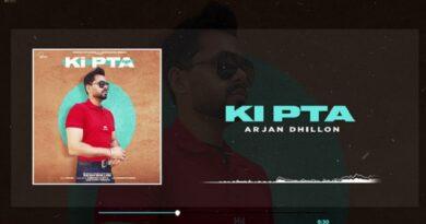 Ki Pta Lyrics Arjan Dhillon