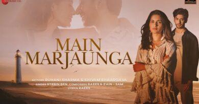 Main Marjaunga Lyrics Stebin Ben | Shivam & Ruhani Sharma