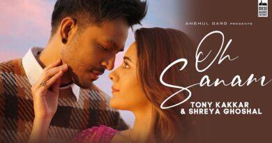 Oh Sanam Lyrics Tony Kakkar | Shreya Ghoshal