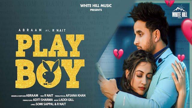 Playboy Lyrics Abraam x R Nait   Afsana Khan