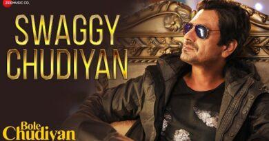 Swaggy Chudiyan Lyrics Nawazuddin | Aakanksha Sharma | Sunny Inder