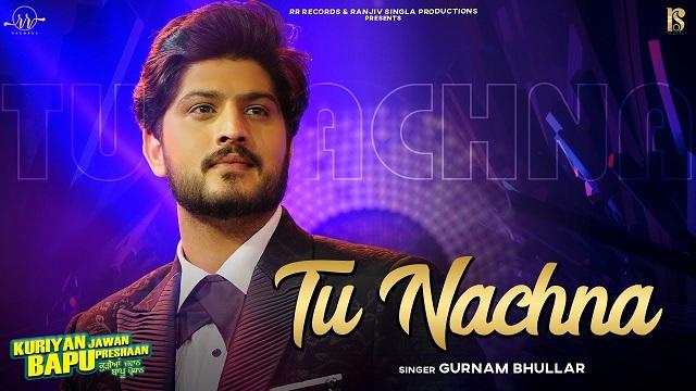 Tu Nachna Lyrics Gurnam Bhullar | KJBP